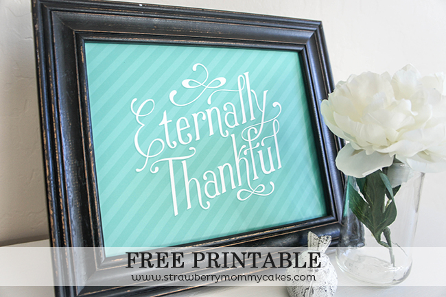 Eternally Thankful Free Printable Wall Art on www.strawberrymommycakes.com #freeprintable #thanksgiving #thanksgivingprintable #wallart