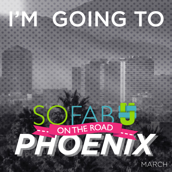 SoFabU On the Road in Phoenix on March 28th!