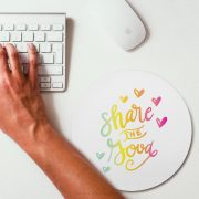 Hand Lettered Share the Good Mouse Pad from Printable Crush