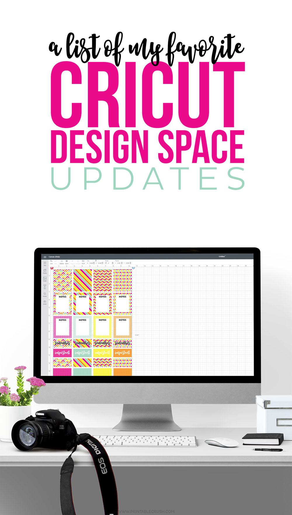 My Favorite Cricut Design Space Updates Printable Crush