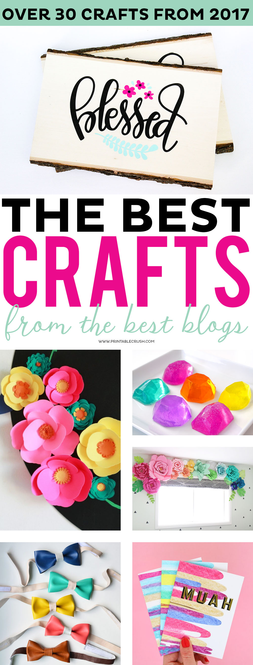 Every year, I do a best of Printable Crush round up...but this year, I've partnered with some of my favorite bloggers to bring you the BEST Crafts of 2017!